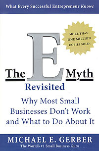 The E-Myth Revisited: Why Most Small Businesses Don't Work and What to Do About It #1
