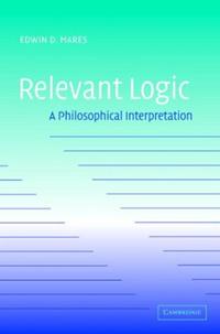 Relevant Logic: A Philosophical Interpretation #1