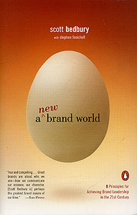 A New Brand World: 8 Principles for Achieving Brand Leadership in the 21st Century #1