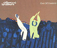 The Chemical Brothers. Out Of Control #1