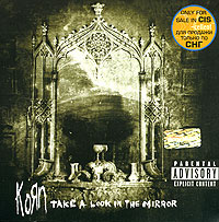 Korn. Take A Look In The Mirror #1