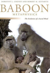 Baboon Metaphysics: The Evolution of a Social Mind | Чени Дороти Л., Сейфарт Роберт М.  #1