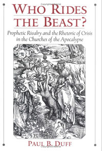 Who Rides the Beast?: Prophetic Rivalry and the Rhetoric of Crisis in the Churches of the Apocalypse #1