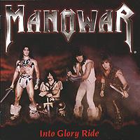Manowar. Into Glory Ride #1