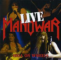 Manowar. Hell On Wheels. Live (2 CD) #1