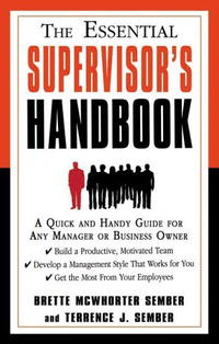 The Essential Supervisor's Handbook: A Quick and Handy Guide for Any Manager or Business Owner #1
