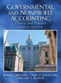 Governmental and Nonprofit Accounting: Theory and Practice (8th Edition) (Charles T Horngren Series in #1