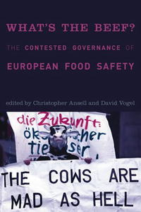 What's the Beef?: The Contested Governance of European Food Safety (Politics, Science, and the Environment) #1