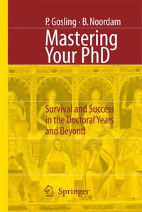 Mastering Your PhD: Survival and Success in the Doctoral Years and Beyond #1