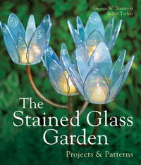 The Stained Glass Garden: Projects & Patterns #1