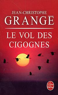 Le Vol des cigognes | Гранже Жан-Кристоф #1
