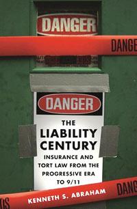 The Liability Century: Insurance and Tort Law from the Progressive Era to 9/11 | Абрахам Кеннет С.  #1