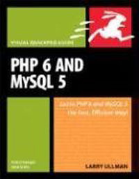 PHP 6 and MySQL 5 for Dynamic Web Sites: Visual QuickPro Guide   Ульман Ларри #1