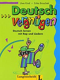 Deutschvergnugen: Deutsch lernen mit Rap und Liedern | Kind Uwe, Broschek Erika #1