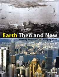 Earth Then and Now: Amazing Images of Our Changing World #1