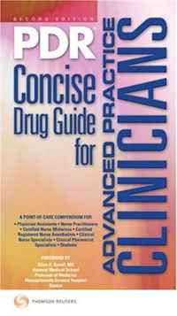PDR Concise Drug Guide for Advanced Practice Clinicians 2009 (Pdr Concise Drug Guide for Advanced Practice #1