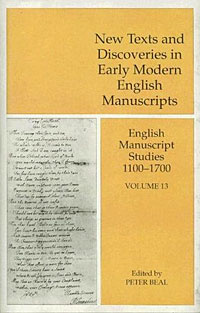 English Manuscript Studies Vol 13: New Texts and Discoveries in Early Modern English Manuscripts #1
