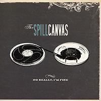 The Spill Canvas. No Really, I'm Fine #1