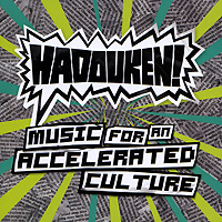 Hadouken! Music For An Accelerated Culture #1