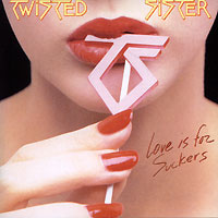 Twisted Sister. Love Is For Suckers #1