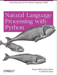 Natural Language Processing with Python   Bird Steven, Klein Ewan #1