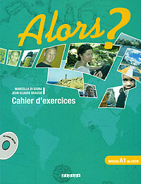 Alors? Niveau 1 du cecr: Cahier d'exercices (+ CD) | di Giura Marcella, Beacco Jean-Claude #1