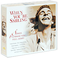When You're Smiling. Songs To Make You Feel Good (3 CD) #1
