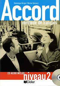 Accord: Methode de francais: Niveau 2 (+ CD) | Berger Dominique, Spicacci Nerina #1