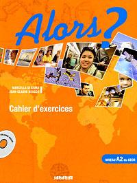 Alors?: Cahier d'exercices: Niveau A2 du CECR (+ CD) | di Giura Marcella, Beacco Jean-Claude #1