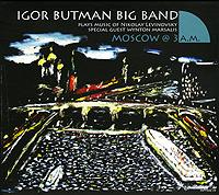 Igor Butman Big Band. Moscow @ 3 A.M. #1
