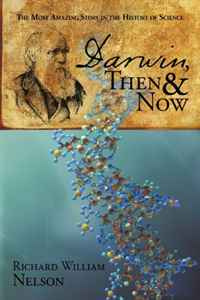 Darwin, Then and Now: The Most Amazing Story in the History of Science #1