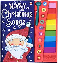 Noisy Christmas Songs. Книжка-игрушка #1