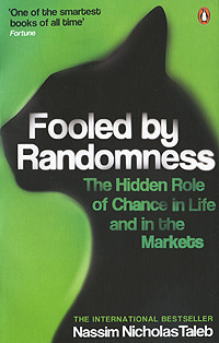Fooled by Randomness: The Hidden Role of Chance in Life and in the Markets #1