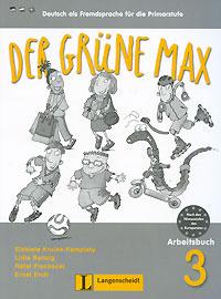 Der Grune Max: Deutsch als Fremdsprache fur die Primarstufe: Arbeitsbuch 3 (+ CD-ROM) | Endt Ernst, Krulak-Kempisty #1