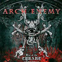 Arch Enemy. Rise Of The Tyrant #1