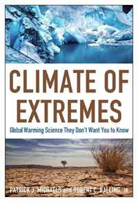 Climate of Extremes: Global Warming Science They Don't Want You to Know #1