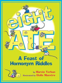 Eight Ate: A Feast of Homonym Riddles | Terban Marvin #1