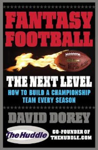 Fantasy Football The Next Level: How to Build a Championship Team Every Season | Dorey David #1