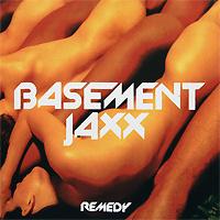 Basement Jaxx. Remedy #1