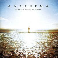 Anathema. We're Here Because We're Here #1