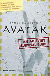 "James Cameron's ""Avatar"": An Activist Survival Guide | Вильгельм Мария, Мэтисон Дирк  #1"