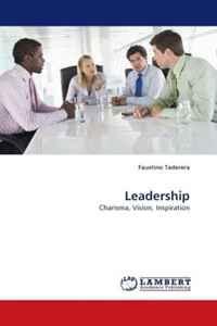 Leadership: Charisma, Vision, Inspiration #1
