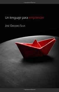 Un lenguaje para emprender (Spanish Edition) #1