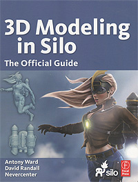 3D Modeling in Silo: The Official Guide | Ward Antony, Randall David #1