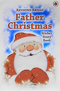 Father Christmas: Sticker Story Book   Бриггс Рэймонд #1