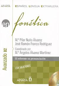 Fonetica: Avanzado B2 (+ CD-ROM)   Alvarez M. Pilar Nuno, Rodriguez Jose Ramon Franco #1