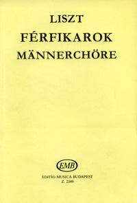 Liszt: Ferfikator: Mannerchore #1