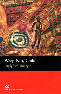 Weep Not, Child: Upper Level | wa Thiong'o Ngugi #1