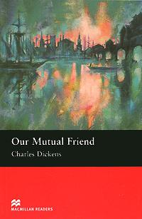 Our Mutual Friend: Upper Level | Диккенс Чарльз Джон Хаффем #1