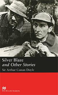 Silver Blaze and Other Stories: Elementary Level | Конан Дойл Артур #1